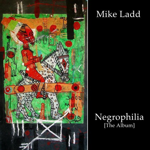 negrophilia cd by mike ladd