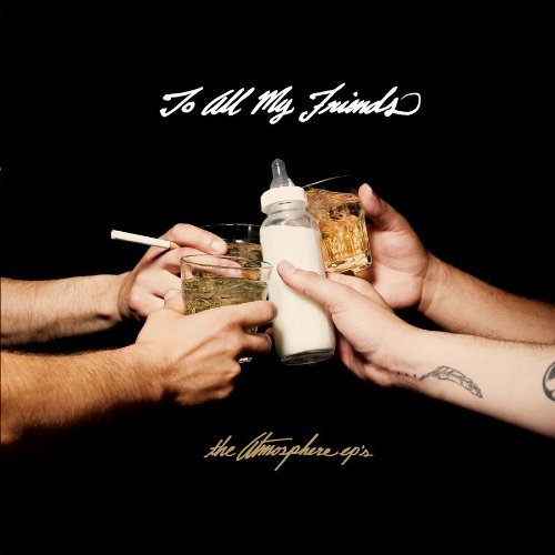 Atmosphere - To All My Friends album cover art