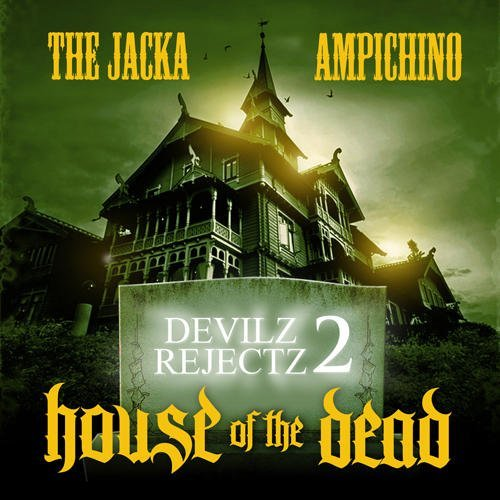 The Jacka Ampichino - Devilz Rejectz 2: House Of The Dead album cover art
