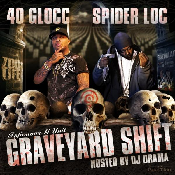 40 Glocc Spider Loc Graveyard Shift Hosted by DJ Drama Mixtapecover art