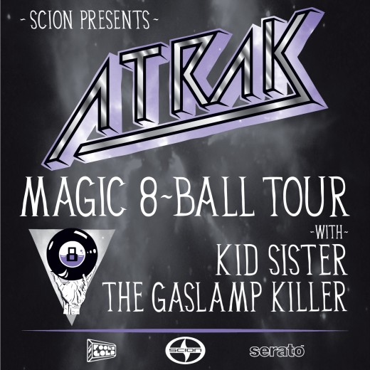 Magic 8-Ball Tour A-Trak Kid Sister The Gaslamp Killer