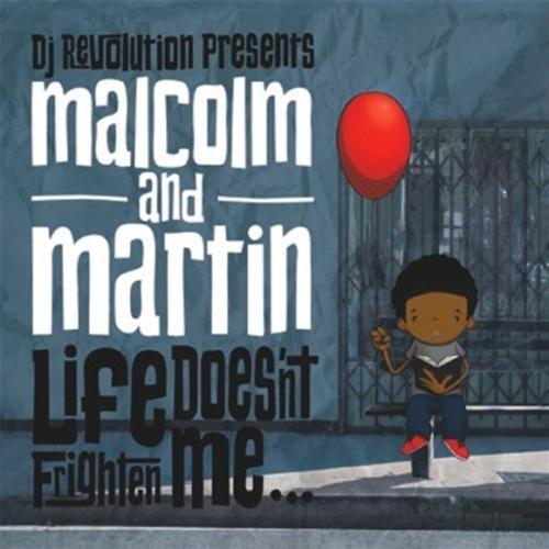DJ Revolution Presents Malcolm and Martin Life Doesn't Frighten Me album cover art