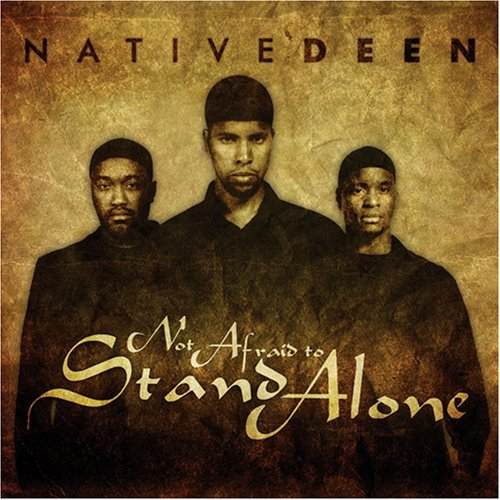 Native Deen - Not Afraid to Stand Alone album cover art