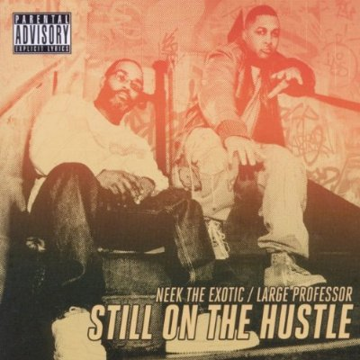 Neek The Exotic Large The Professor - Still On The Hustle album cover art